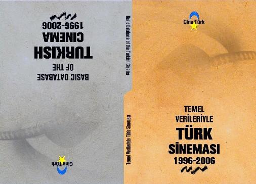 TEMEL VERİLERİYLE TÜRK SİNEMASI 1996-2006 - BASIC DATABASE OF THE TURKISH CINEMA 1996-2006